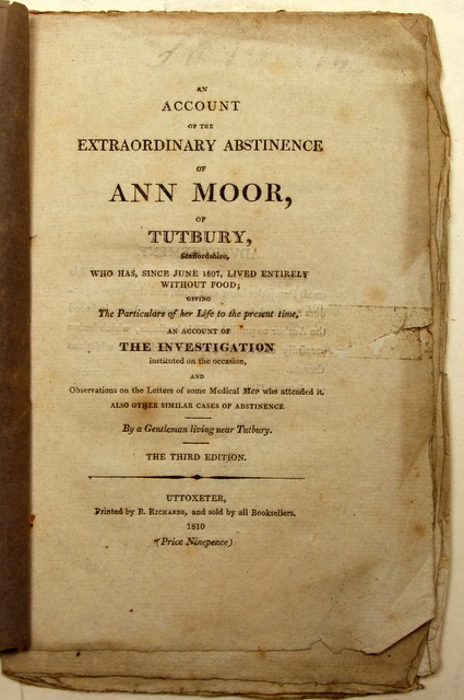 Image for An Account of the Extraordinary Abstinence of Ann Moor of Tutbury, Staffordshire, who has since June 1807 Lived Entirely Without Food....by a Gentleman living near Tutbury