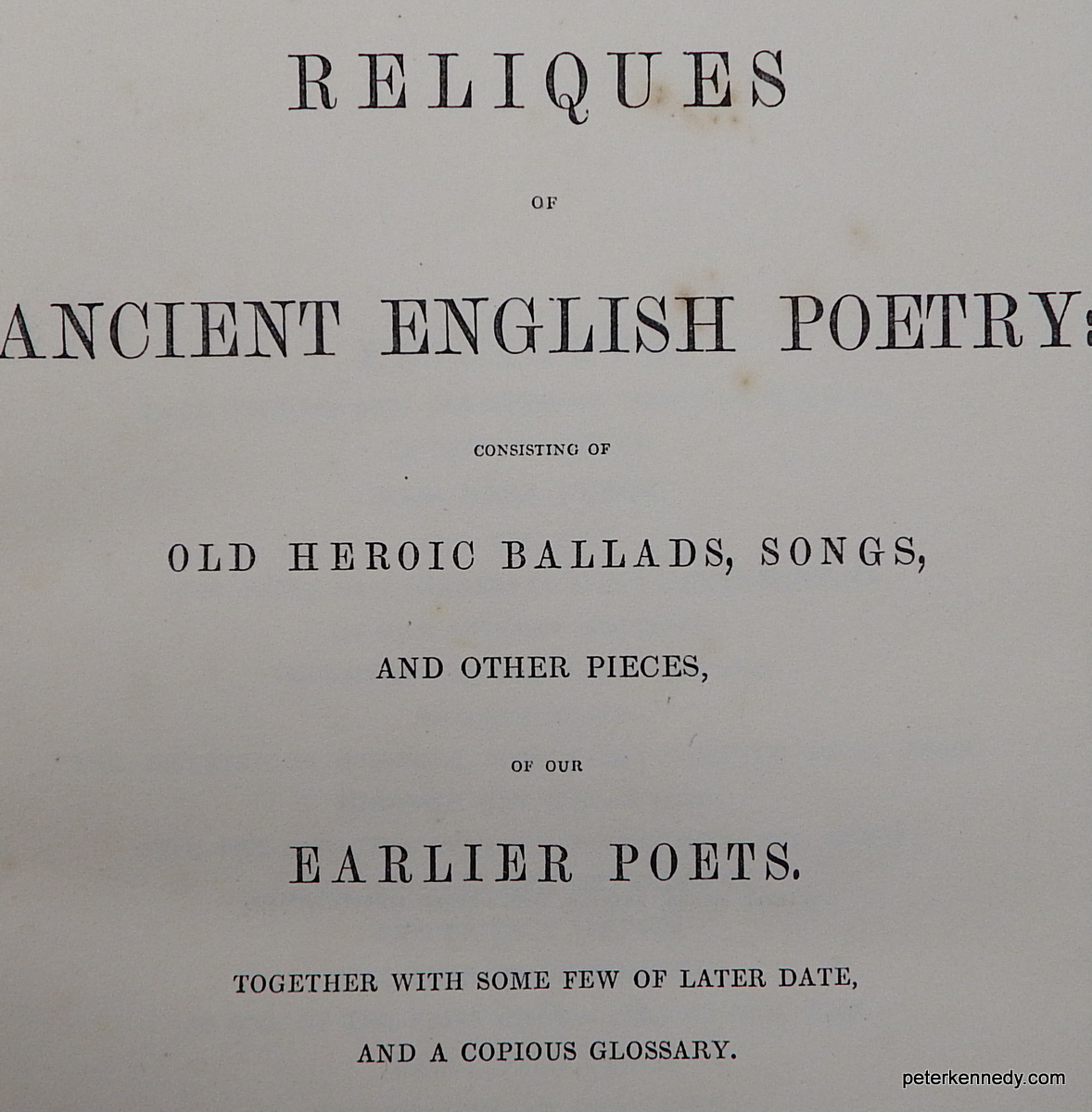 Image for Reliques of Ancient English Poetry consisting of old heroic ballads, songs and other pieces of the earlier poets